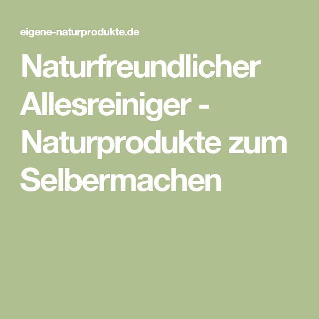 Naturfreundlicher Allesreiniger - Naturprodukte zum Selbermachen
