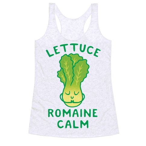 Lettuce Romaine Calm - Show off your love of yoga and vegetables with this vegetarian/vegan humor, workout inspired, gym shirt! Get to the yoga studio and romaine calm!
