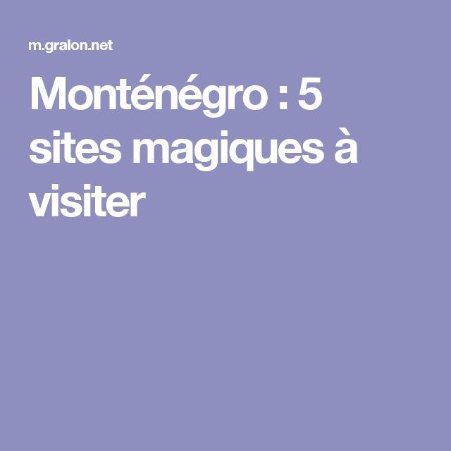 Monténégro : 5 sites magiques à visiter