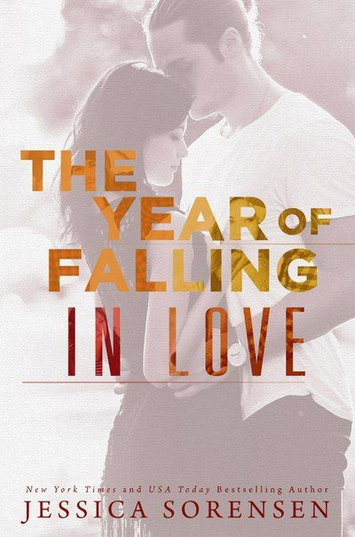 The Year of Falling in Love by Jessica Sorensen