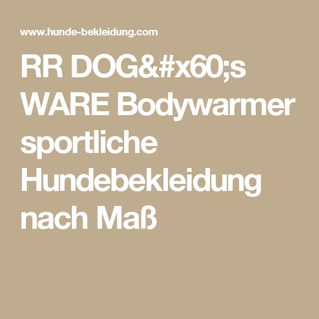 RR DOG`s WARE Bodywarmer sportliche Hundebekleidung nach Maß