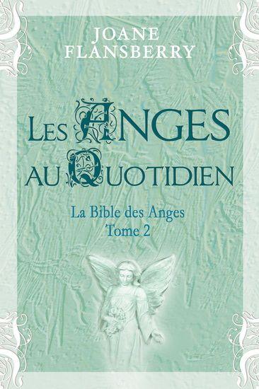 JOANE FLANSBERRY - Les Anges au quotidien T.02 - Ésotérisme - LIVRES - Renaud-Bray.com - Ma librairie coup de coeur