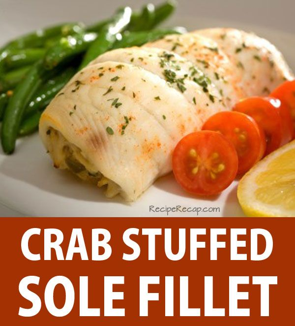 Crab Stuffed Sole Fish Fillet Recipe | RecipeRecap.com