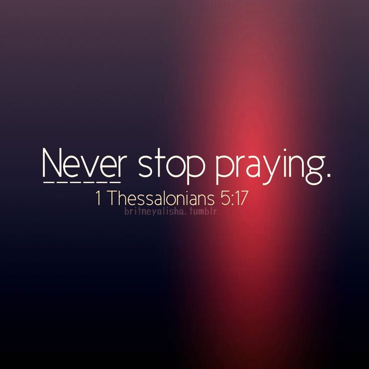 1 Thessalonians 5:17 this is perfect advice. Whenever you are upset and feel alone remember that God hears your prayers