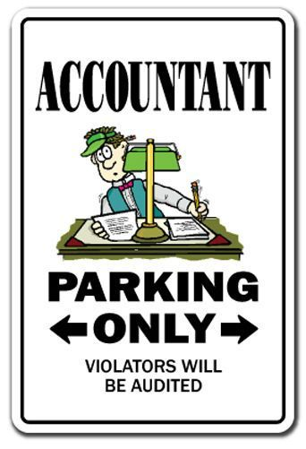 8 99 Accountant Novelty Sign Parking Signs Cpa Gift Finance Tax Bookeeper Funny Ebay Home Garden