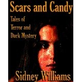 Scars and Candy - Tales of Terror and Dark Mystery (Kindle Edition)By Sidney Williams