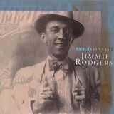 Jimmie Rodgers Biography: Jimmie Rodgers - 'The Essential Jimmie Rodgers' (1997)