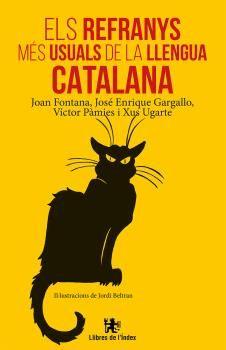 Els refranys més usuals de la llengua catalana / Joan Fontana ... [et al.] ; il·lustracions de Jordi Beltran
