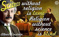 """Albert Einstein quote """"Science without religion is lame; religion without science is blind."""""""
