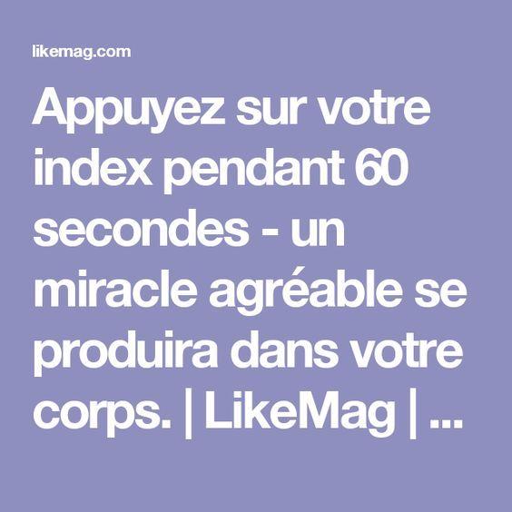 Appuyez sur votre index pendant 60 secondes - un miracle agréable se produira dans votre corps. | LikeMag | We Like You