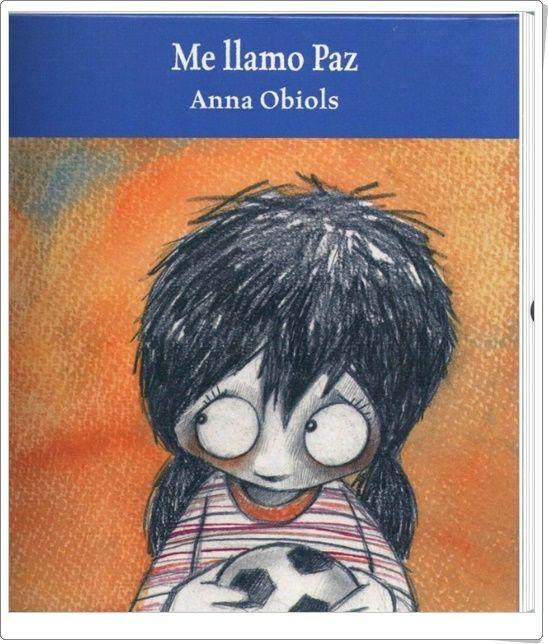 """""""Me llamo Paz"""" de Anna Obiols"""