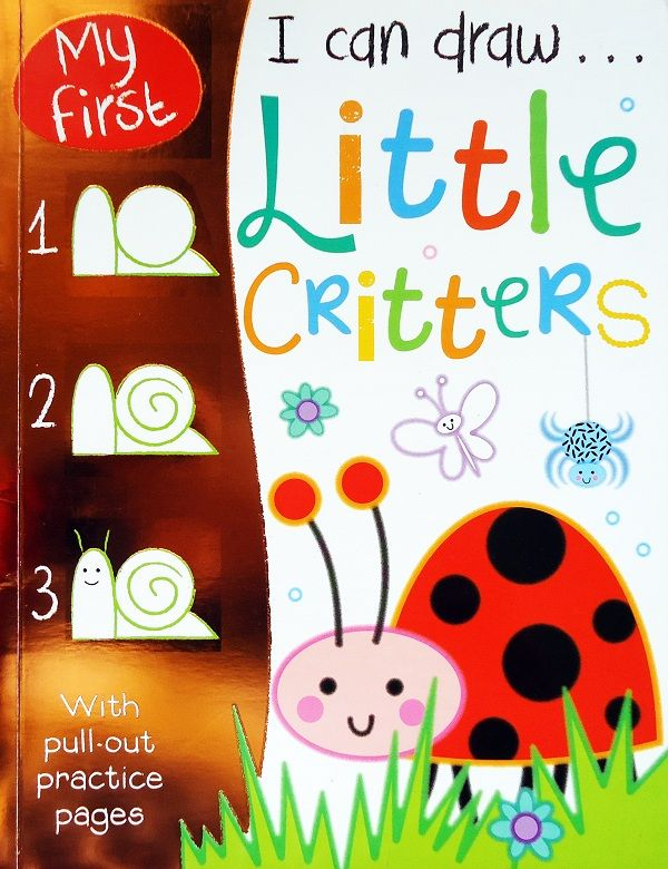 Buku Aktifitas Bahasa Inggris : My First I Can Draw Little Critters with Pull-Out Practice Pages