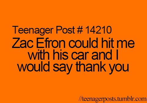 then i would ask to be in the next High School Musical/make him drive me home :p
