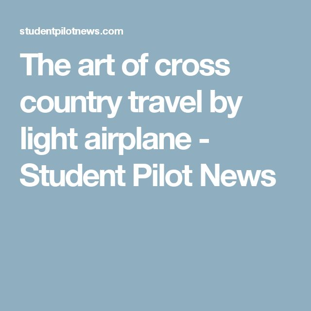 The art of cross country travel by light airplane - Student Pilot News