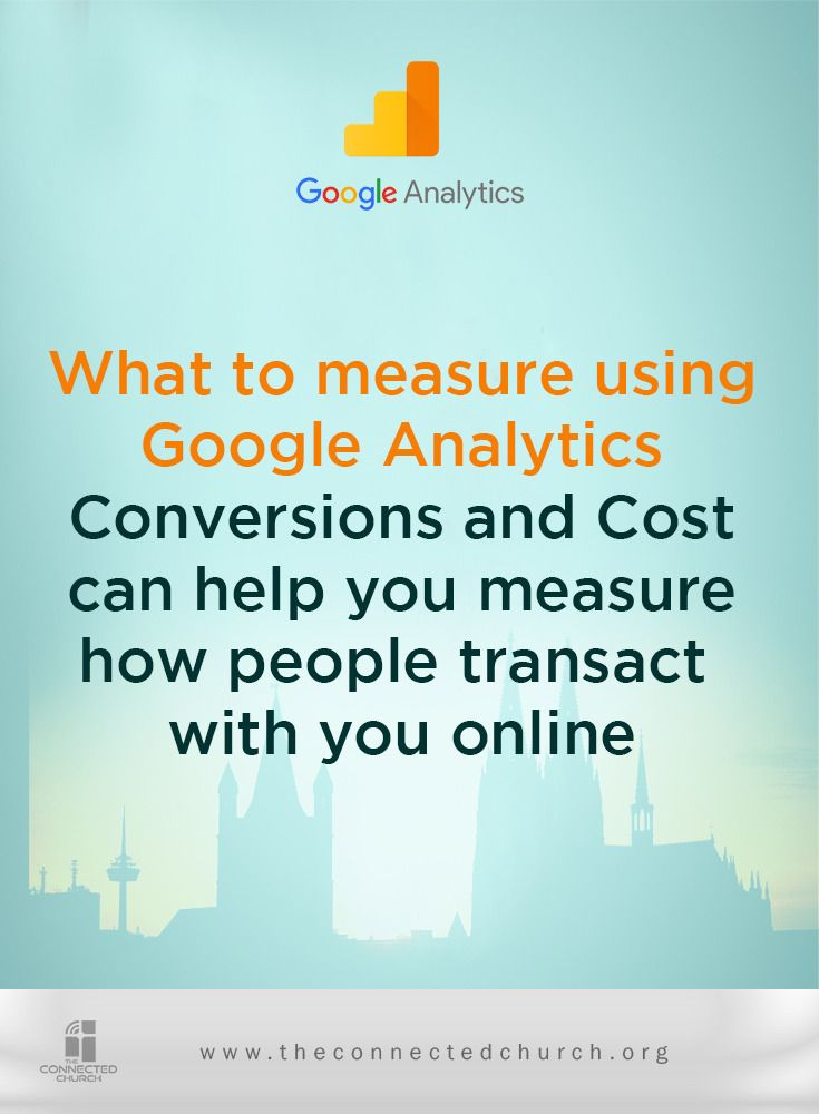 wondering what to measure using google analytics measuring the conversions and cost can help you