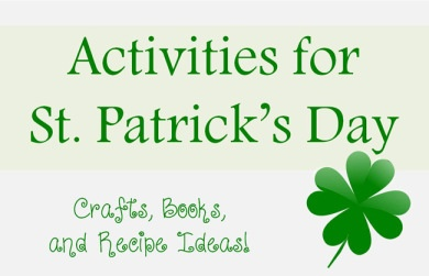 Great list of children's crafts, books, and recipe ideas for St. Patrick's Day