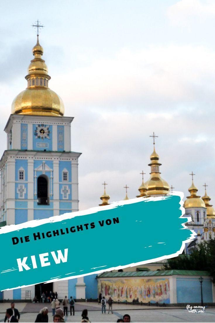 Die Highlights Von Kiew Reisen In Europa Europa Reisen Reisen