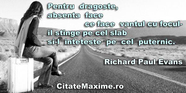 """""""Pentru dragoste, absenta face ce face vantul cu focul- il stinge pe cel slab si-l inteteste pe cel puternic."""" #CitatImagine de Richard Paul..."""