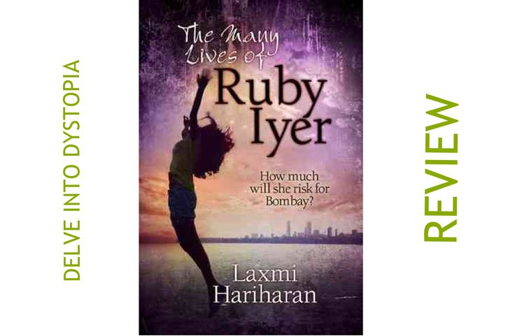 Delve into Dystopia: The Many Lives of Ruby Iyer review