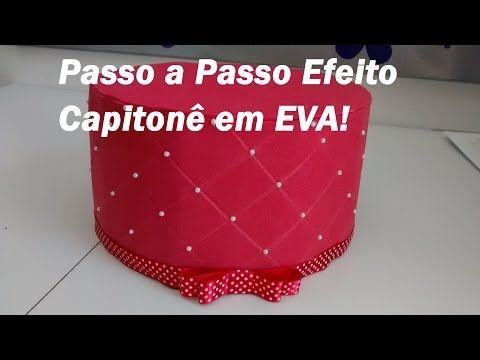 Passo a Passo Efeito Capitonê em EVA / Por Carla Oliveira - YouTube