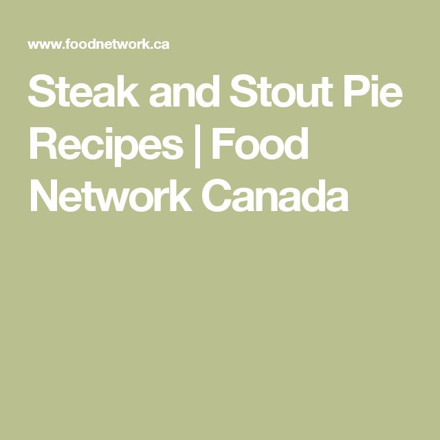 Steak and Stout Pie Recipes | Food Network Canada