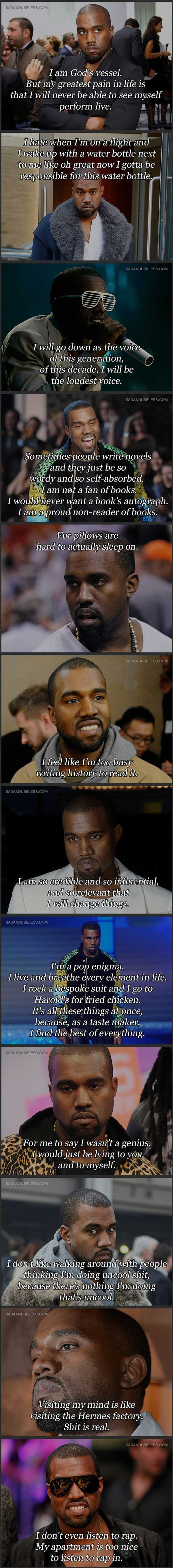 Kanye West quotes. I'm upvoting so more people can understand what a douchebag this guy is... #funny