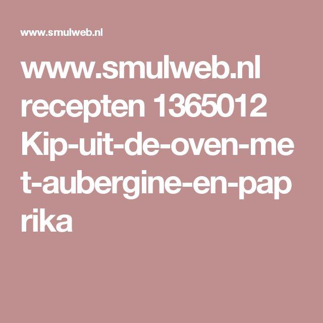 www.smulweb.nl recepten 1365012 Kip-uit-de-oven-met-aubergine-en-paprika