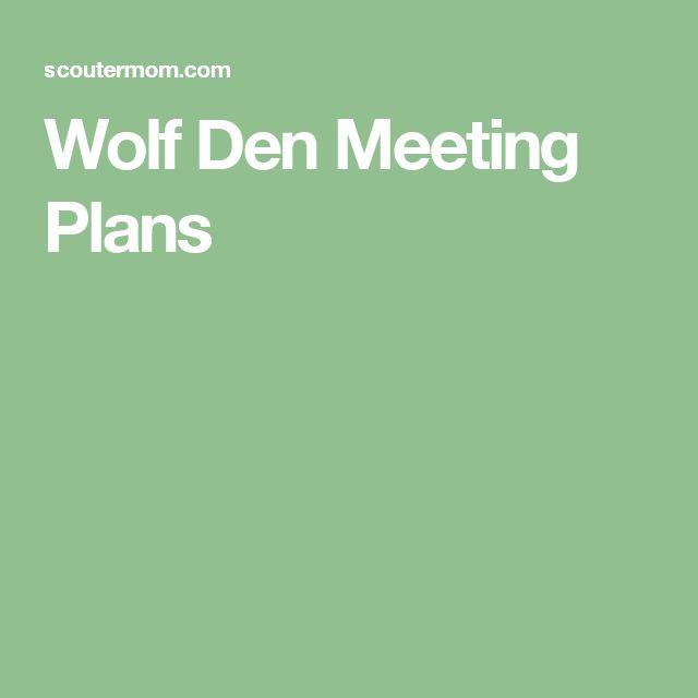Wolf Den Meeting Plans