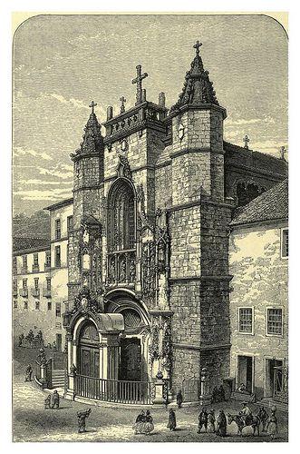 011-Entrada principal a la iglesia de la Santa Cruz en Coimbra-Fair Lusitania -1874
