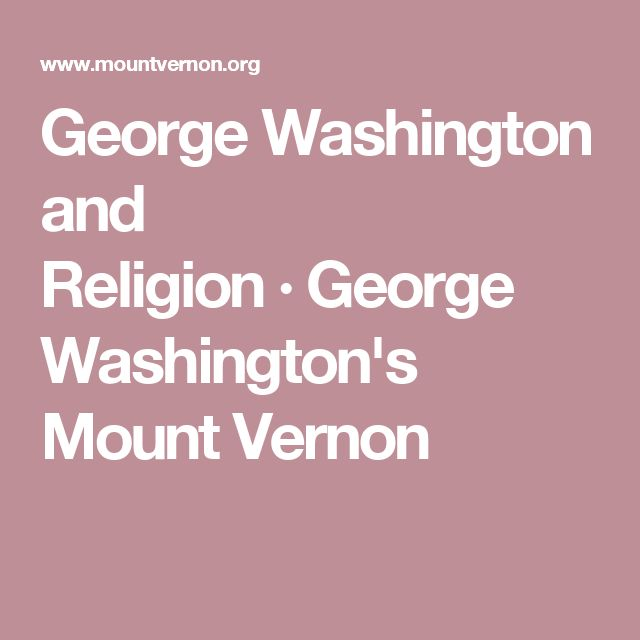 George Washington and Religion·George Washington's Mount Vernon