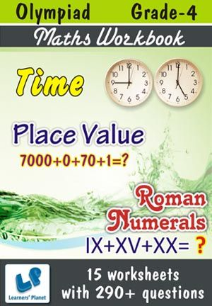 GRADE-4-OLYMPIAD-MATH-PLACE-VALUE,ROMANNUMERALS,TIME-WB This workbook contains printable worksheets on Place Value, Roman Numerals and Time for Grade 4 students.  There are total 15 worksheets with 290+ questions.  Pattern of questions : Multiple Choice Questions…    PRICE :- RS.149.00