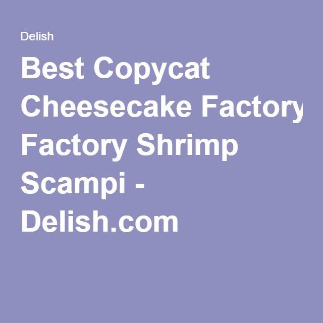 Best Copycat Cheesecake Factory Shrimp Scampi - Delish.com