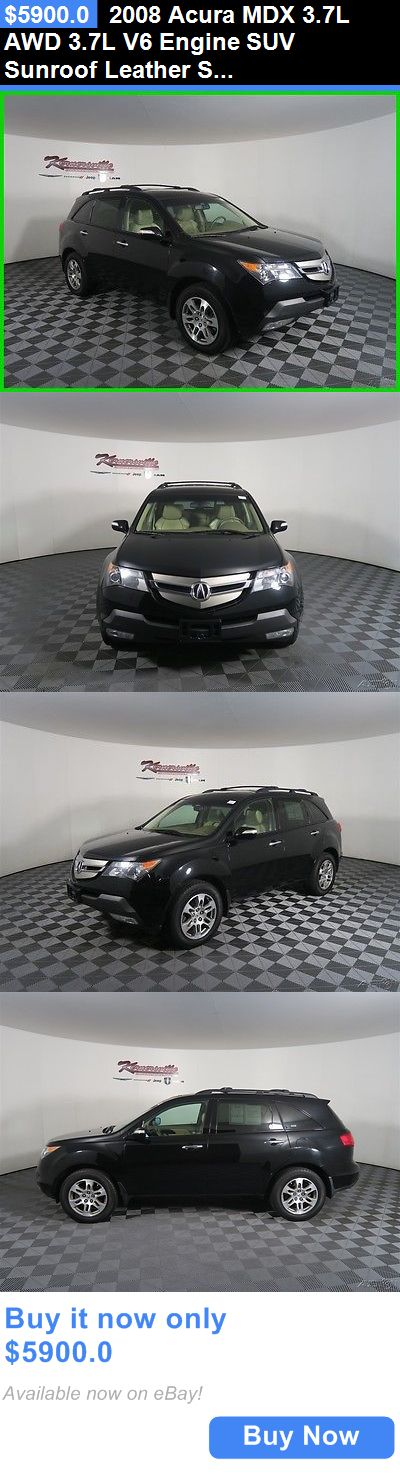 SUVs: 2008 Acura Mdx 3.7L Awd 3.7L V6 Engine Suv Sunroof Leather Seats Used 107K Miles 2008 Acura Mdx Heated Seats Automatic 6 Cd Changer Low Price BUY IT NOW ONLY: $5900.0