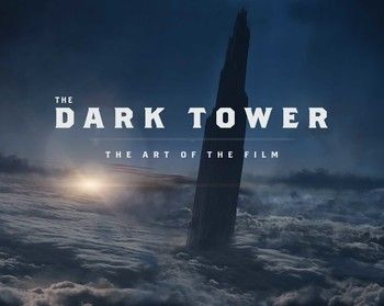 The Dark Tower: The Art of the Film By Daniel Wallace