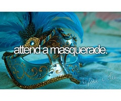 I've always wanted to go to the Masquerade Ball...