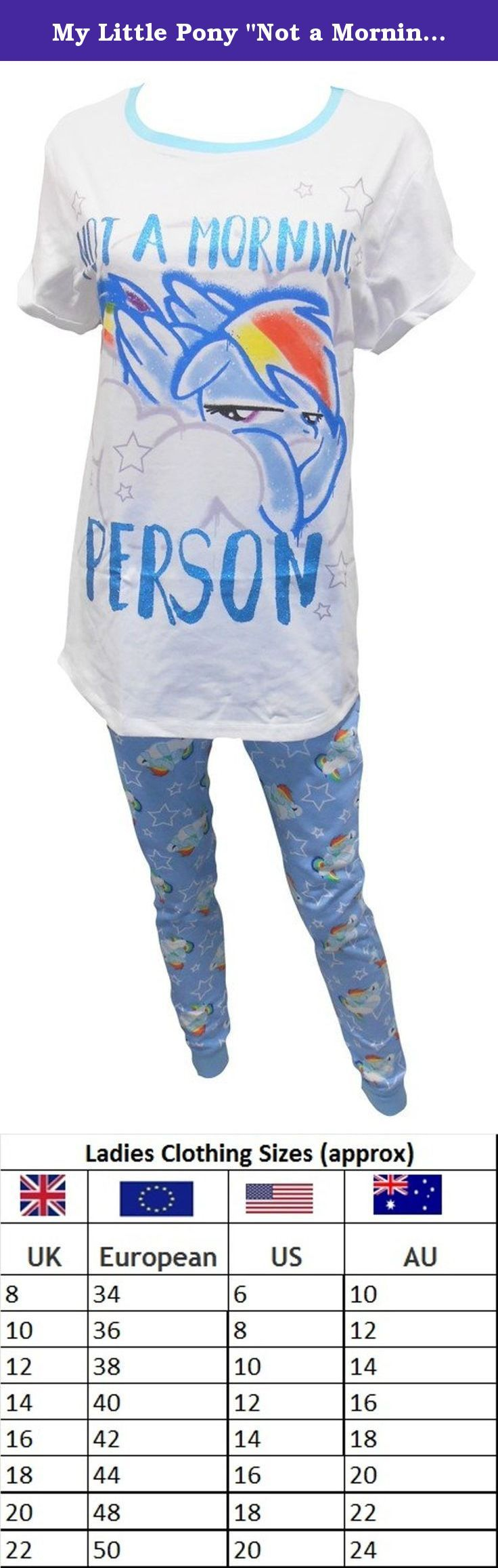 "My Little Pony ""Not a Morning Person""s Ladies Pajamas UK 16-18. My Little Pony Ladies Pyjamas. - With the phrase ""Believe in the magic of ""Not a Morning Person""s"" written in English. These short sleeved, long leg pants are made from 92% cotton, 8% polyester. (Cotton like stretchable T-shirt). The pants have an elasticated waist. These are available in sizes UK: 8-10 (36-38), 12-14 ( 40-42), 16-18, ( 44-46), UK 20-22 ( 48-50)."