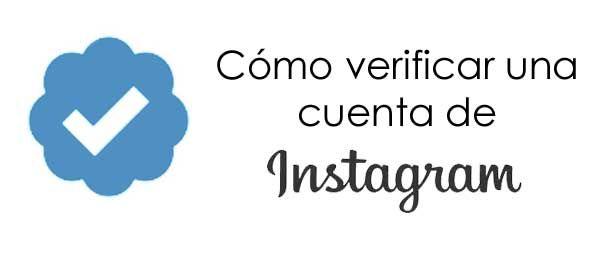 Quieres saber cómo verificar tu cuenta de Instagram. Pues aquí, te lo explicamos.