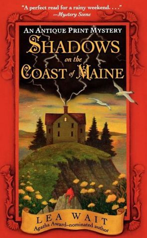 Shadows on the Coast of Maine (Antique Print Mystery Series #2) Written by an author who lives in Wiscasset, ME.