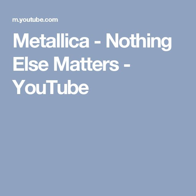 Metallica - Nothing Else Matters - YouTube