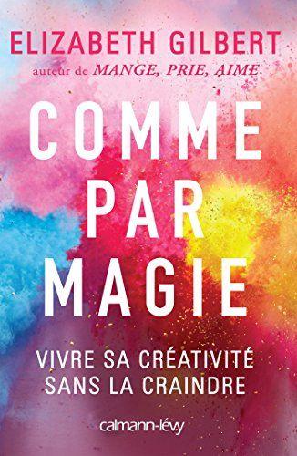 Comme par magie: Vivre sa créativité sans la craindre de ... https://www.amazon.fr/dp/2702159540/ref=cm_sw_r_pi_dp_x_1rpjyb0288JM8