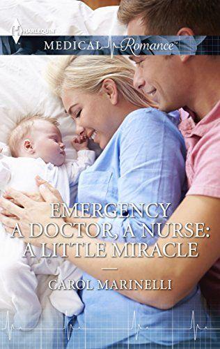 Carol Marinelli - Emergency A Doctor, A Nurse: A Little Miracle / #awordfromJoJo #ContemporaryRomance #MedicalRomance #CarolMarinelli