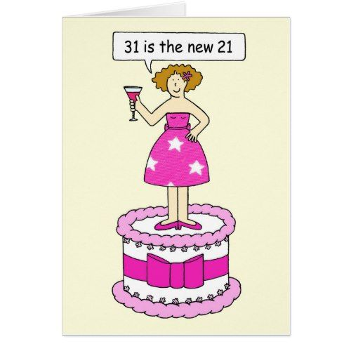 31 Is The New 21 Birthday For Her Card