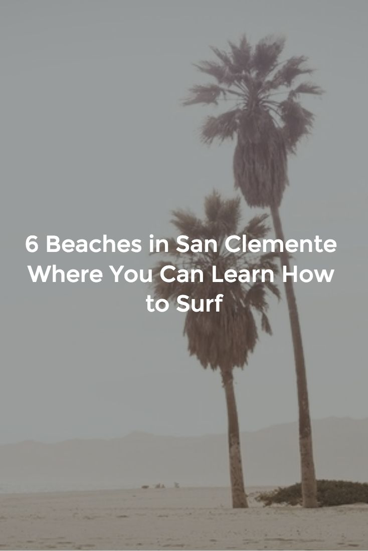 Beaches where you can learn to surf in San Clemente, CA #orangecounty #travel #california