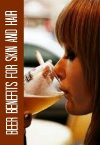 Beer benefits for skin and hair – Beauty and Health