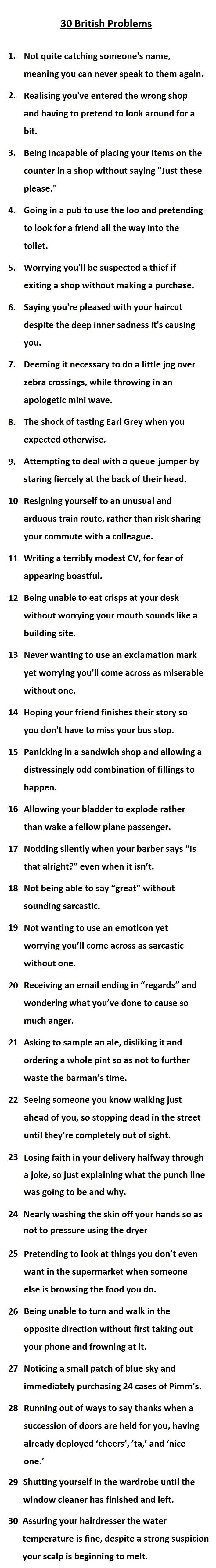 30 British Problems.  I thought this was just me - didn't realize until now it's a cultural thing lol! What a relief - I'm not completely mad - just normal by British standards!