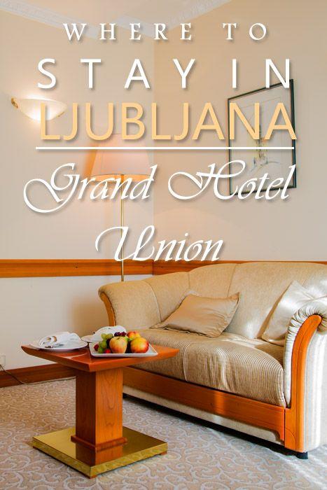 Where To Stay In Ljubljana: Grand Hotel Union Ljubljana