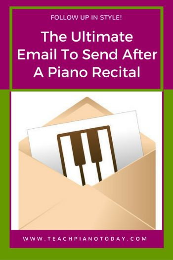 The perfect way to follow-up with students after your piano recital. Just copy/paste and press send!