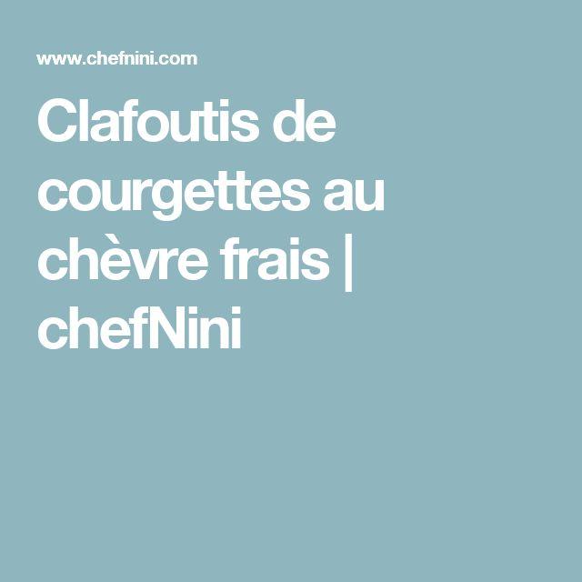 Clafoutis de courgettes au chèvre frais | chefNini