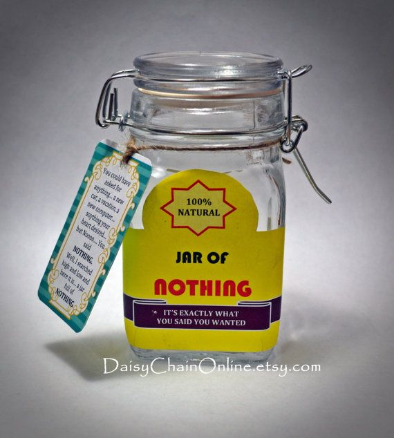 Best gag gift a jar of nothing funny gift for for Gift for man who wants nothing