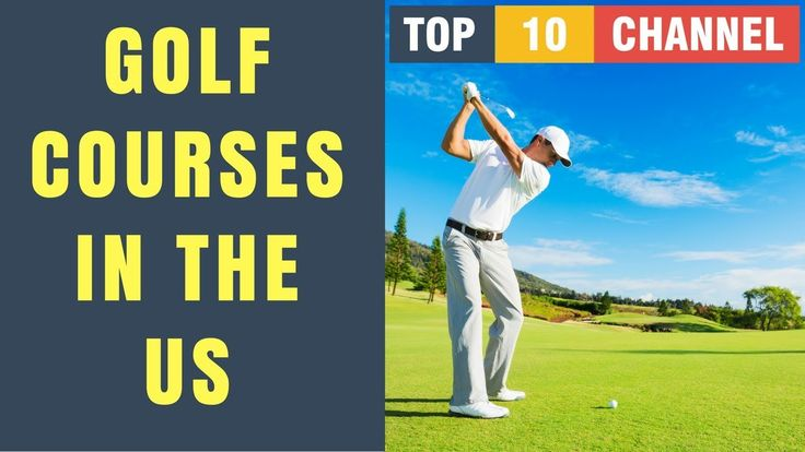 Top 10 Best Golf Courses in the US || Best Golf Courses in the world. #golf #golfcourse